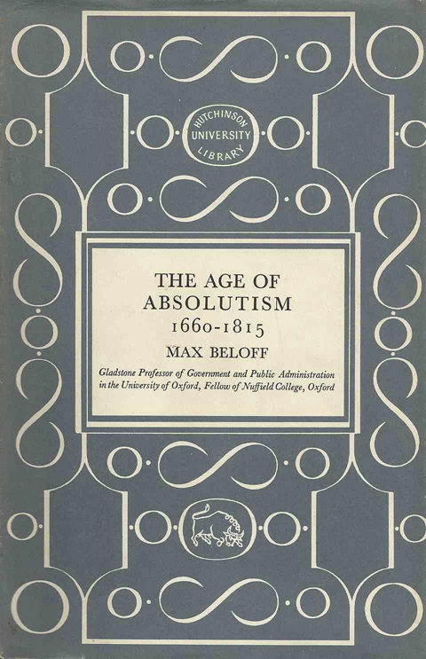 The Age of Absolutism - Beloff (Hutchinson University Library) - Hardback (image)