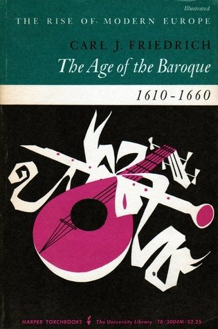 The Age of the Baroque (C J Friedrich) (Rise of Modern Europe series) (Harper & Row) (image)