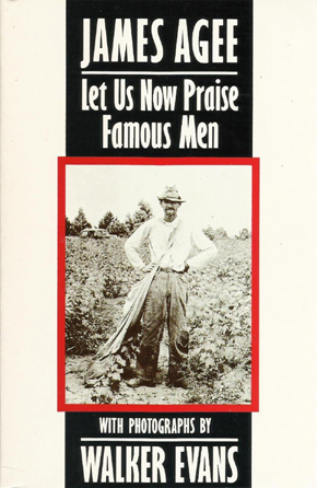 Now Let Us Praise Famous Men - James Agee (Picador Classics) (image)