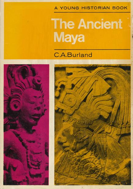 The Ancient Maya - C. A. Burland (The Young Historian series)(Weidenfeld & Nicolson) (image)