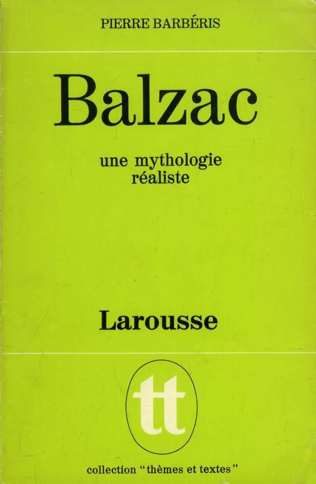 Balzac: une mythologie réaliste by Pierre Barbéris (Themes et Textes) (Larousse) (image)