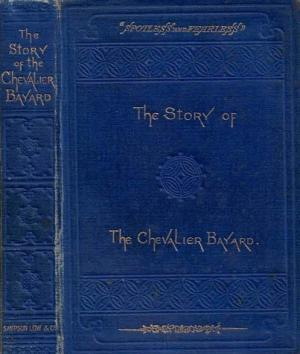 Story of Chevalier Bayard (Bayard Series/Sampson Low, Marston, & Co.) (image)