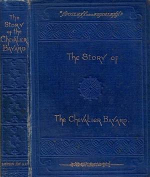 Story of Chevalier Bayard (Bayard Series/Sampson Low, Marston, & Co.) (image)
