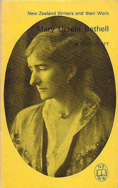 Mary Ursula Bethell by M. H. Holcroft (O.U.P) (New Zealand Writers and their Work) (image)Holcroft, M. H.Published by Oxford University Press (1975), Wellington, 1975