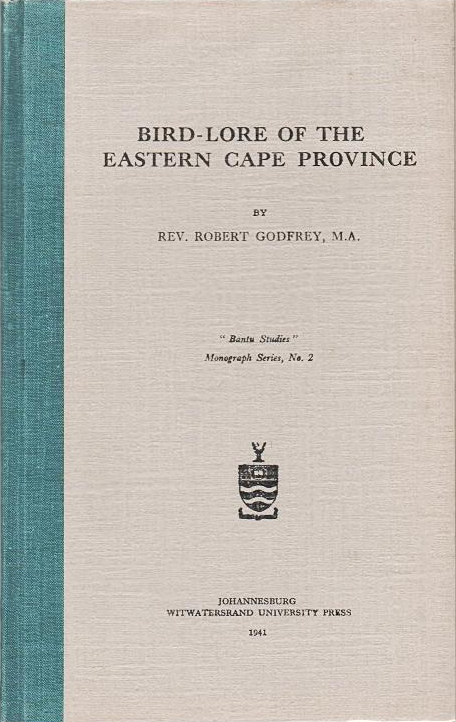 Bird-lore of the Eastern Cape Province (Bantu Studies Monograph Series/Witwatersrand UP (image)