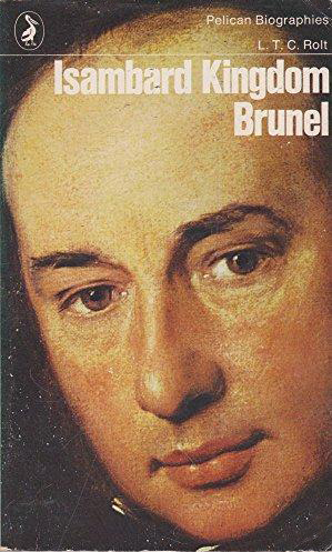 Isambard Kingdom Brunel by L. T. C. Rolt (Pelican Biographies) (Penguin, 1970) (image)