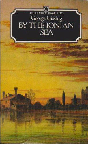 By the Ionian Sea by George Gissing (Century Travellers) (image)