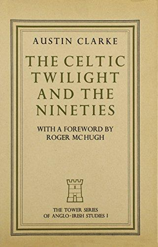 Celtic Twilight and the Nineties (Tower Series of Anglo-Irish Studies/Dolmen) (image)