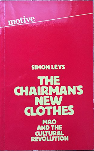 Chairman's New Clothes (by Simon Leys) (Motive - Allison & Busby, 1977) (image)