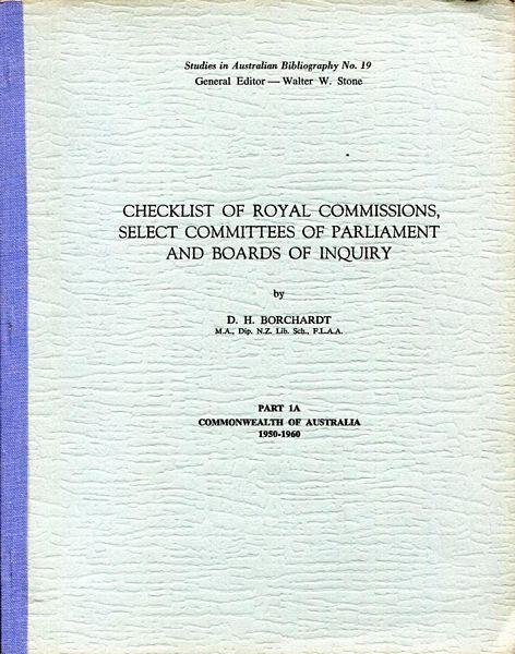 Checklist of Royal Commissions, etc. - Borchardt (Studies in Australian Bibliography/Wentworth Press) (image)