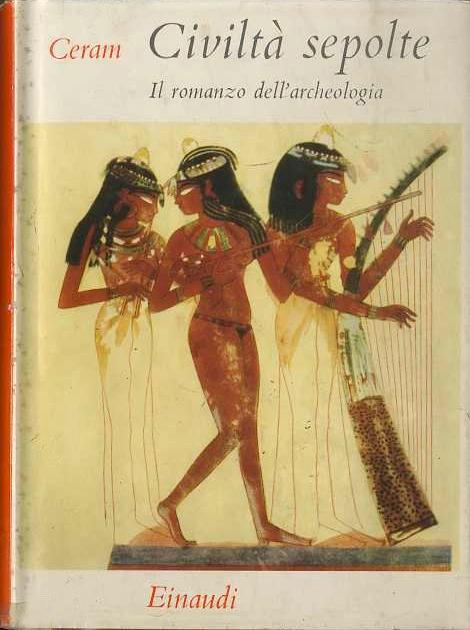 Civiltà sepolte by C. W. Ceram (Gli Struzzi) (Einaudi) (image)