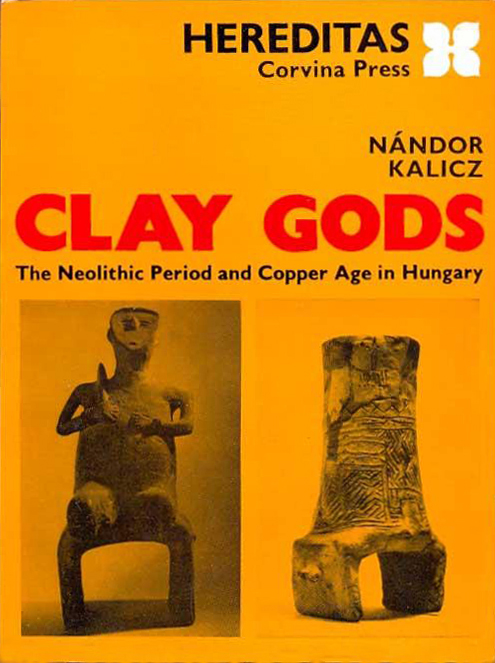 Clay Gods - Kalicz (Hereditas/Corvina Press) (image)