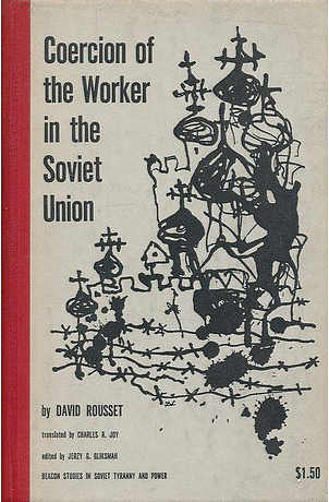 Coercion of the Worker in the Soviet Union - Rousset (Beacon Studies in Soviet Tyranny and Power) (image)