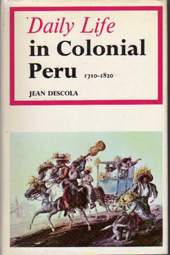 Daily Life in Colonial Peru (by Jean Descola) (image)