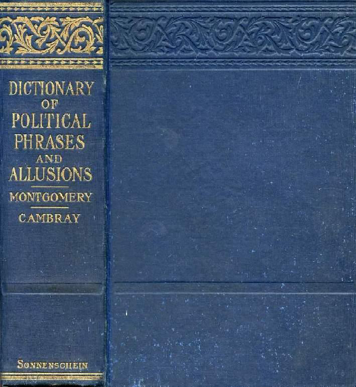 Dictionary of Politcal Phrases and Allusions (Sonnenschein's Reference Library) (Image)