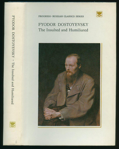 The Insulted and Humiliated - Dostoyevsky (Russian Classics Series) (Progress Publishers) (image)