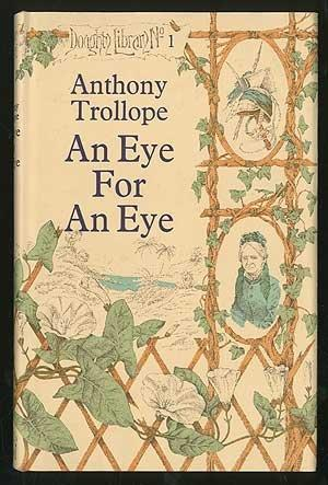 An Eye for an Eye - Trollope (Doughty Library/Anthony Blond) (image)