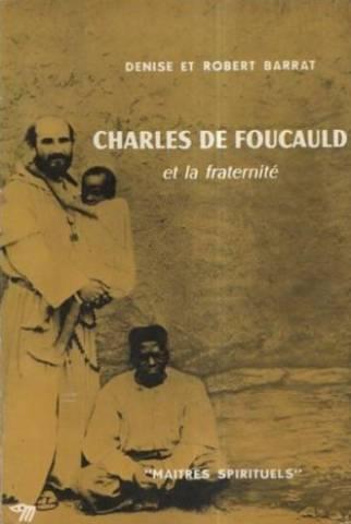 Charles de Foucauld et la fraternite (Microcosme/Maitres spirituels) (Seuil, 1958) (image)