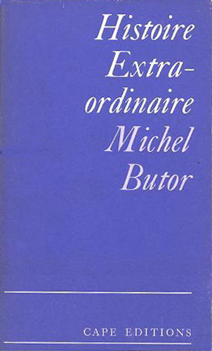 Histoire Extraordinaire by Michel Butor (Cape Editions) (image