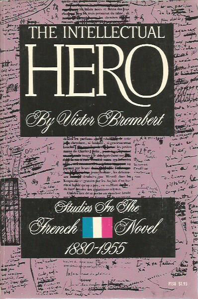 The Intellectual Hero - Brombert (Phoenix Books/Uni. Chicago Pr.) (image)