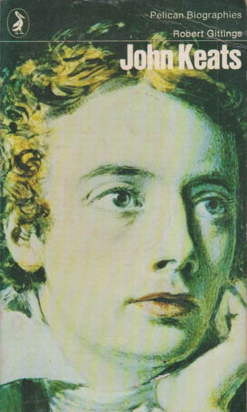 John Keats by Robert Gittings (Pelican Biographies) (Penguin, 1971) (image)