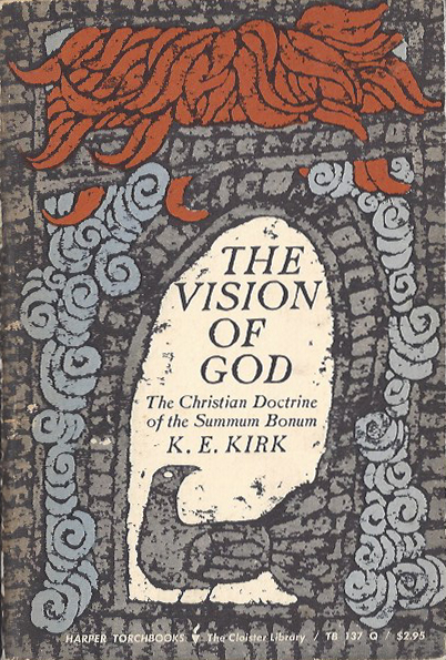 The Vision of God - K. E. Kirk. 1966. TB 137 (137Q). (image)