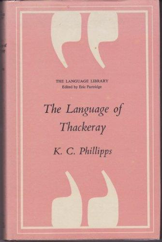 The Language of Thackeray - Phillips (The Language Library/Andre Deutsch) (image)