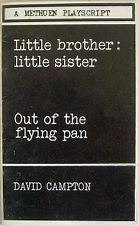 Little brother: little sister; Out of the frying pan (by David Campton) (Methuen Playscripts) (image)