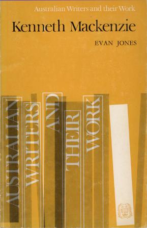 Kenneth Mackenzie by Evan Jones (O.U.P.) (Australian Writers and their Work) (image)