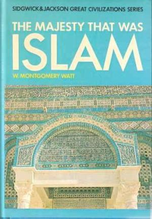 The Majesty that was Islam by H. Montgomery Watt (Sidgwick & Jackson) (image)