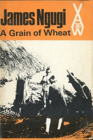A Grain of Wheat by James Ngugi (African Writers Series) (Heinemann) (images)