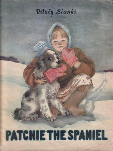 Patchie the Spaniel - Bianki (Soviet Children's Library for Tiny Tots) (image)