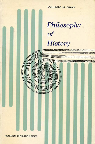 Philosophy of History by William H. Dray (Foundations of Philosophy) (Prentice-Hall) (image)