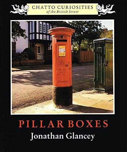 Pillar Boxes (by Jonathan Glancey) (Chatto Curiosities of the British Street) (image)