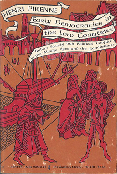 Early Democracies in the Low Countries - Henri Pirenne. 1963. TB 1110. (image)