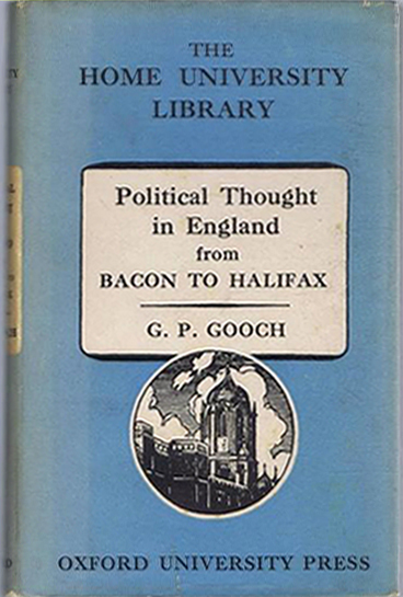 Political Thought in England from Bacon to Halifax (by G. P. Gooch) (Home University Library of Modern Knowlege) (image)