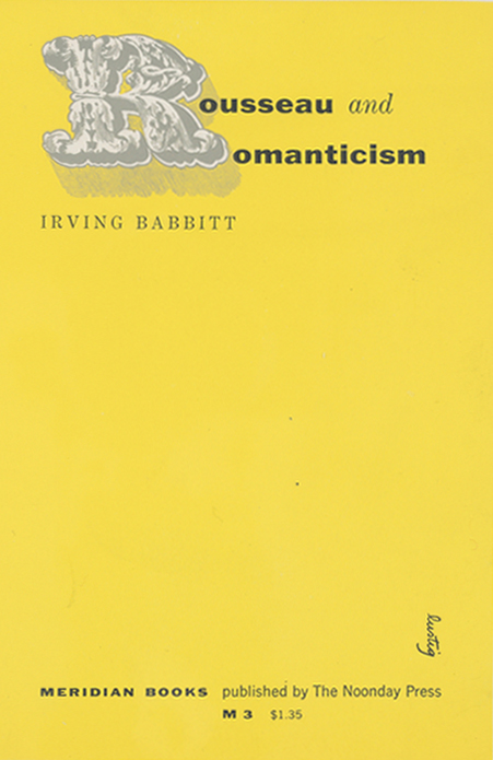 Rouseau and Romanticism - I. Babbitt (Meridian Books/Noonday Press) (image)