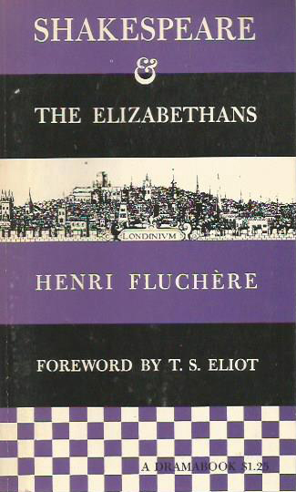 Shakespeare and the Elizabethans - Fluchere (Dramabooks/Hill & Wang) (image)