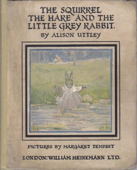 The Squirrel, the Hare and the Little Grey Rabbit (by Alison Uttley) (Heinemann, 1929) (image)