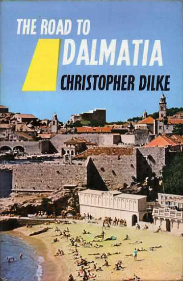 The Road to Dalmatia - Dilke (Highways to the Sun/Eyre & Spottiswoode) (image)