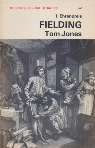 Fielding: Tom Jones (I. Ehrenpreis) (Studies in English Literature) (E. Arnold) (image)