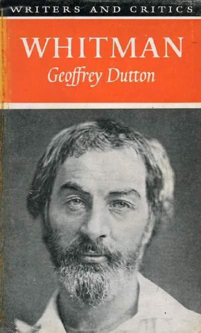 Whitman by Geoffrey Dutton (Writers & Critics) (Oliver & Boyd) (image)